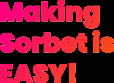 Making Sorbet is EASY!.png
