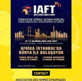 INVEST AFRICA FORUM IN TURKEY (IAFT2021) se prépare activement .