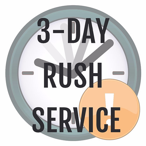 3-DAY DELIVERY RUSH SERVICE OPTION