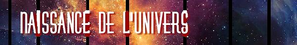 Naissance de l'Univers