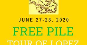 Free Pile Tour of Lopez, June 27-28