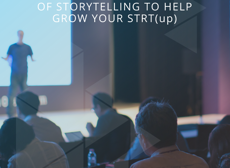 The Importance of Storytelling to Help Grow Your STRT(up)