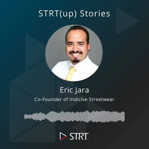 STRT(up) Stories: Eric Jara - Co-Founder of Indicive Streetwear