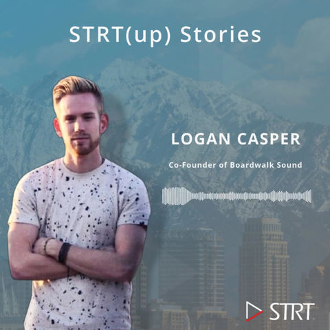 STRT(up) Stories: Logan Casper - Co-Founder of Boardwalk Sound