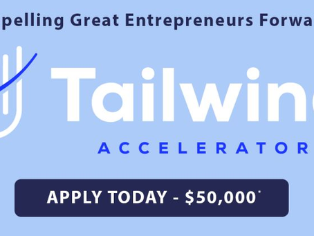 Tailwind Accelerator - Applications due September 17th for Fall 2021