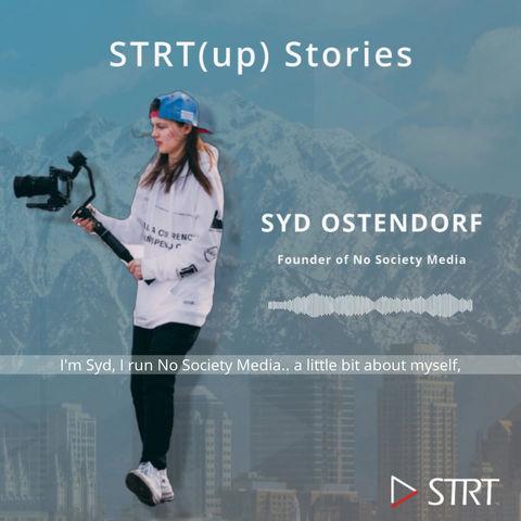 STRT(up) Stories: Syd Ostendorf - Founder of No Society Media