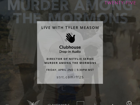 Clubhouse live with Tyler Measom, Director of Murder Among the Mormons