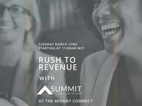 Women Creators Pitch Tournament - Rush to Revenue at The Midday Connect with Summit Venture Studio