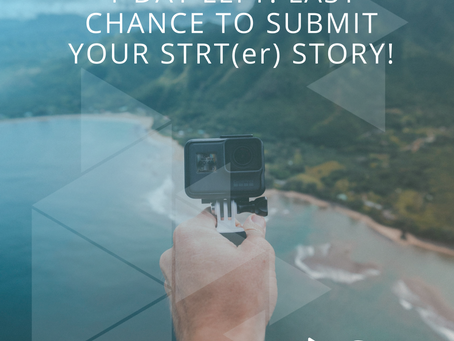 1 Day Left! Last Chance to Submit Your STRT(er) Story to Win $500!