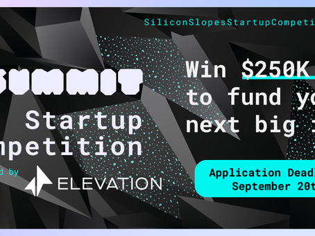 Silicon Slopes Startup Competition - Applications due September 20th