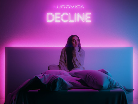 "Ludovica Single Release - ""Decline"""