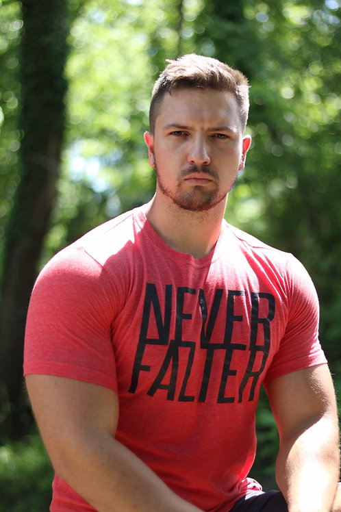 """Never Falter"" Fitted T."
