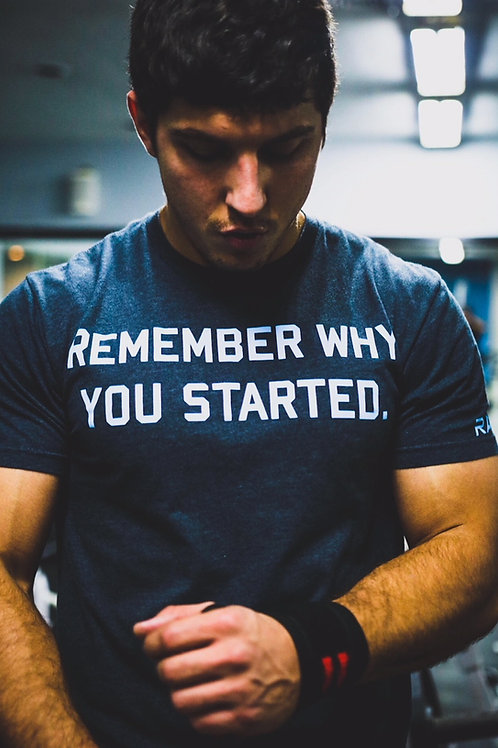 """Remember Why You Started."""