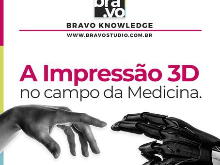 A Impressão 3D no campo da Medicina.
