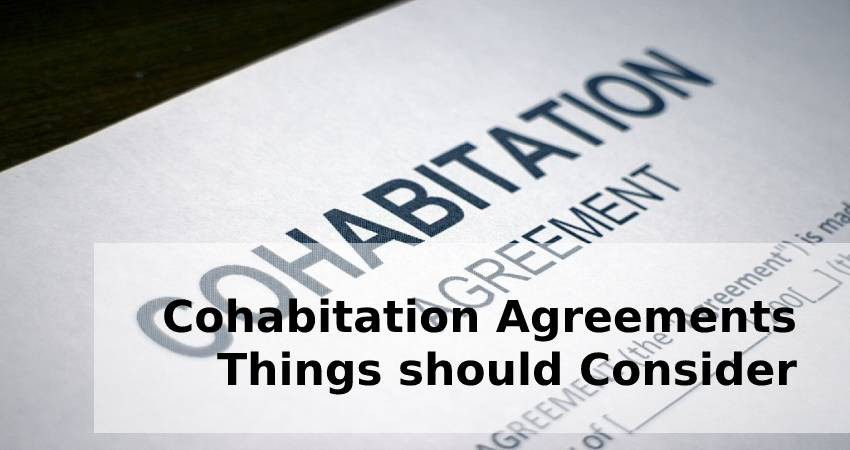 Cohabitation Agreements - Things should Consider