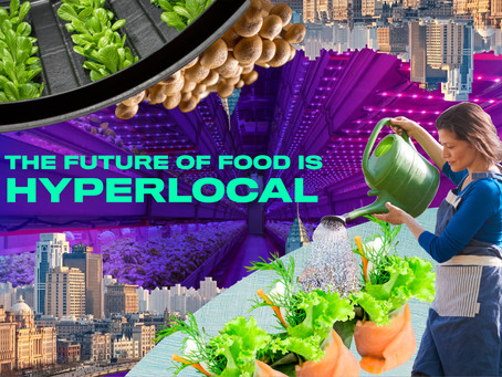 The Future of Food is Hyperlocal