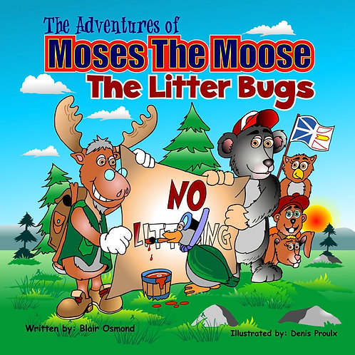 Moses the Moose - The Litter Bugs (Book #3)