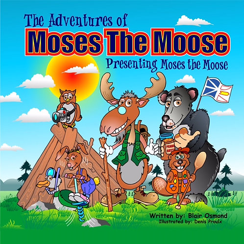 Moses the Moose - Presenting Moses the Moose (Book #1)