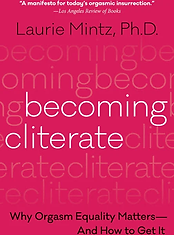 Book, Becoming Cliterate: Why Orgasm Equality Matters--And How to Get It