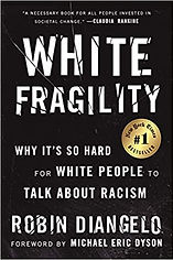 Book, White Fragility: Why It's So Hard for White People to Talk About Racism
