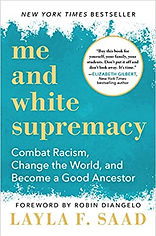 Book, Me and White Supremacy: Combat Racism, Change the World, and Become a Good Ancestor