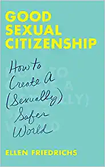 Book, Good Sexual Citizenship- How to Create a (Sexually) Safe World