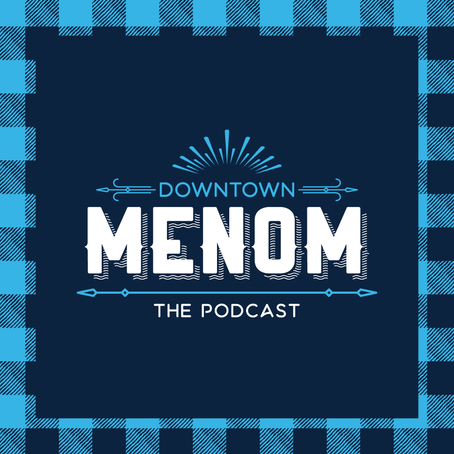 Episodes 7 and 8 of the Downtown Menom Podcast Now Available