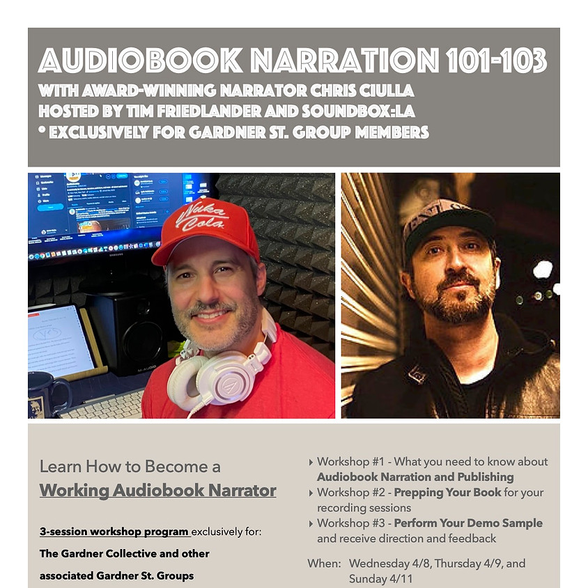 Audiobook Narration 101-103 Chris Ciulla and Tim Friedlander  4/8,9,11