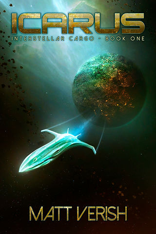Matt Verish | Link to Icarus, book one of the Interstellar Cargo series