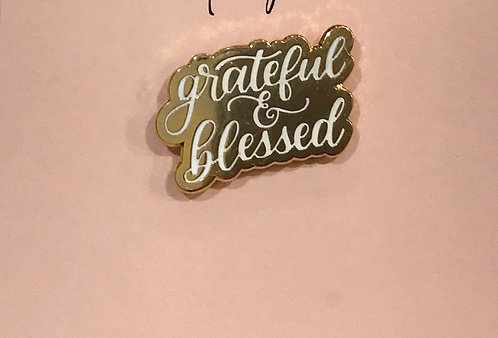 Enamel Pin- Quote- grateful & blessed