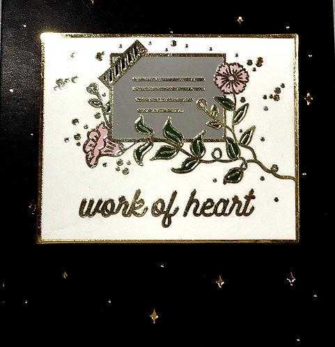 Enamel Pin- Work of Heart