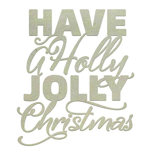 Have A Holly Jolly Christmas Sentiment Chipboard