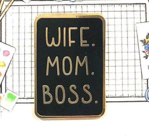 Enamel Pin- Quote- wife, mom, boss