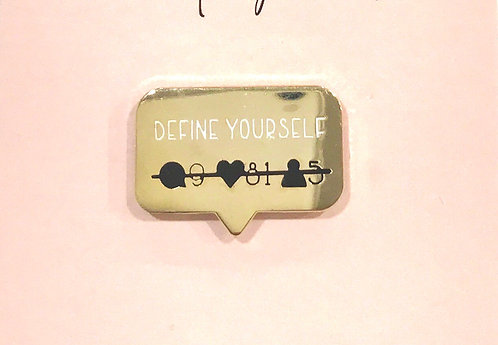 Enamel Pin- Quote-Define yourself