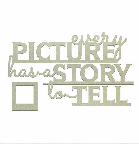 Every Picture Has A Story To Tell Sentiment Chipboard