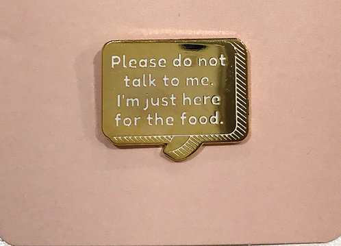 Enamel Pin- Quote- please do not talk to me