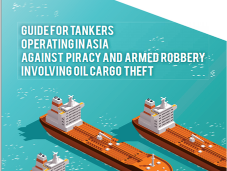 ReCAAP Guide for Tankers Operating in Asia against Piracy and Armed Robbery Involving Oil Cargo Thef