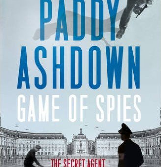 'Game of Spies' - Paddy Ashdown