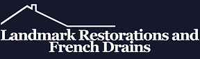 Landmark Restorations and French Drains Business Logo