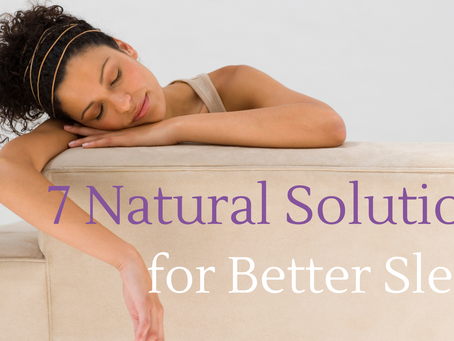 7 Natural Solutions for Better Sleep