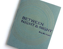 Artifact 2018.002 | Between Night & Night, by Mary-Kim Arnold