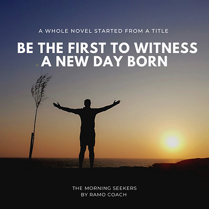 BE THE FIRST TO WITNESS A NEW DAY BORN R