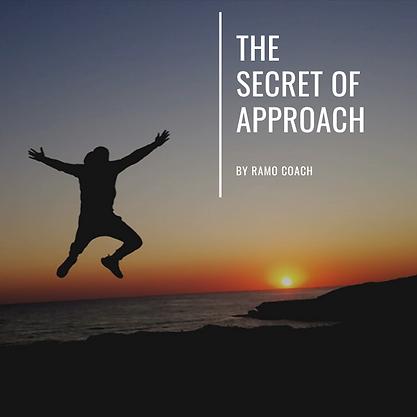 THE SECRET OF APPROACH Ramo Coach Motiva