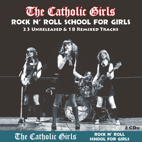 NEW WAVE ROCK BAND THE CATHOLIC GIRLS RELEASE TWO-CD RETROSPECTIVE SET...