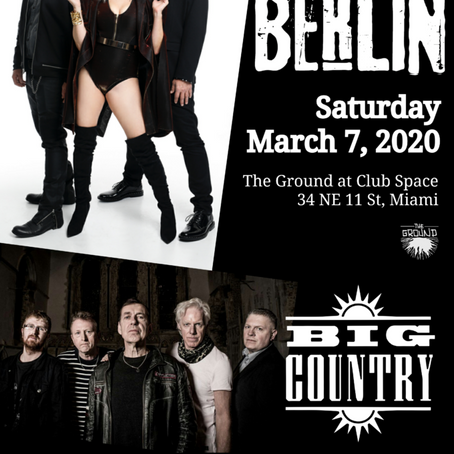 Heroes Live Entertainment presents Berlin And Big Country At The Ground at Club Space in Miami...