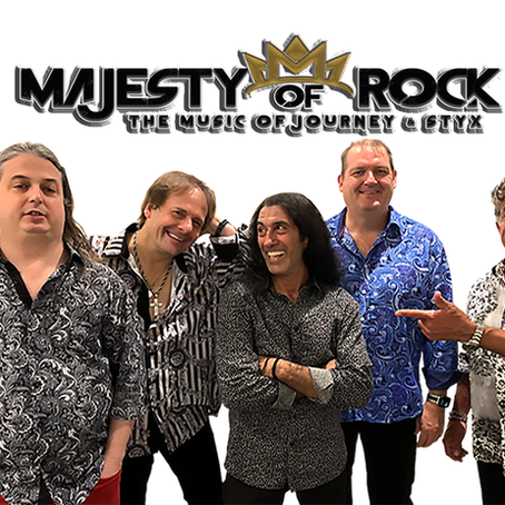MAJESTY OF ROCK TO PLAY THE DANIA BEACH CASINO. COME HEAR THE MUSIC OF JOURNEY & STYX LIVE