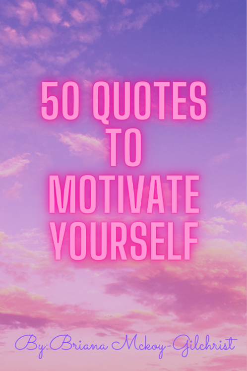 50 Quotes to Motivate Yourself