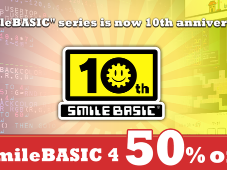 """""""SmileBASIC 4"""" 50% off sale to celebrate the 10th anniversary of the SmileBASIC series(until Mar.15)"""