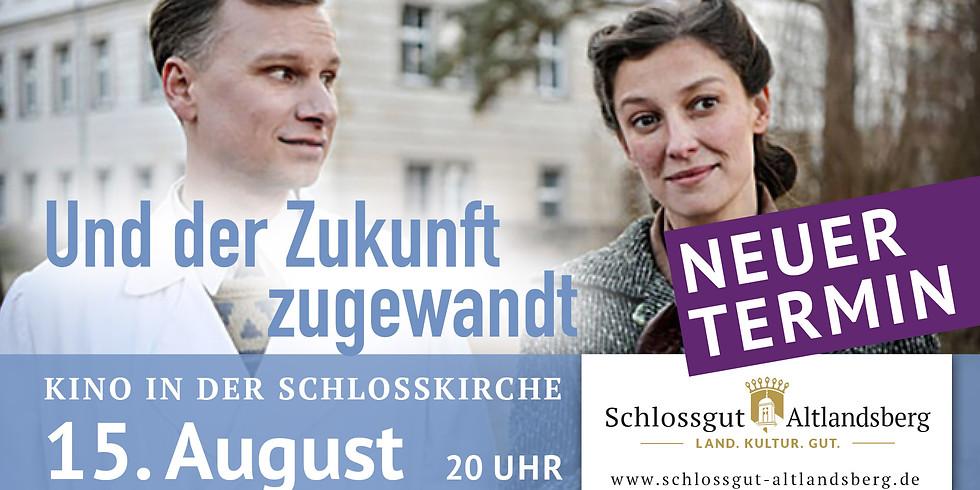 Kino: Und der Zukunft zugewandt - NEUER TERMIN: 15.8. !!!