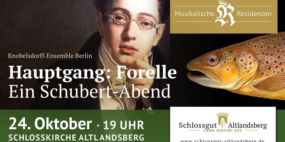 AUSVERKAUFT: Hauptgang: Forelle – Ein Schubert-Abend